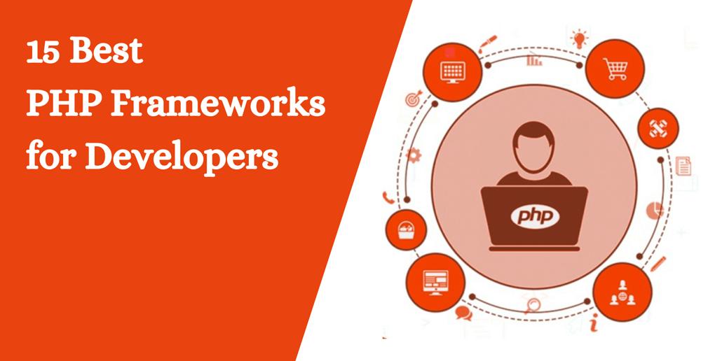 15 Best PHP Frameworks for Developers